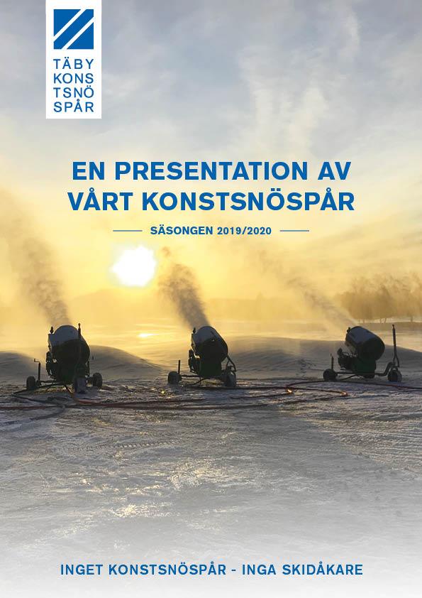 En presentation av vårt konstsnöspår - Säsongen 2019/2020